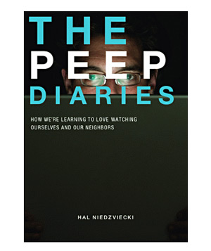 """The Peep Diaries"" by Hal Niedzviecki"