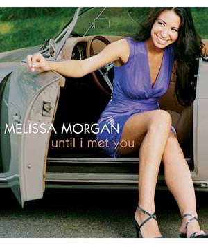 "Listen to the Album ""Until I Met You"" by Melissa Morgan"