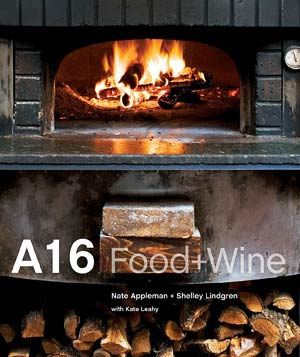 """Cookbook """"A16: Food + Wine"""" by Nate Appleman and Shelley Lindgren"""