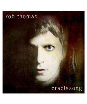 """Cradlesong"" album by Rob Thomas"