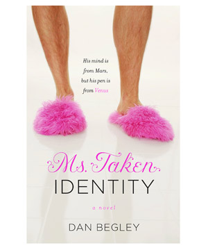"""Ms. Taken Identity"" novel by Dan Begley"