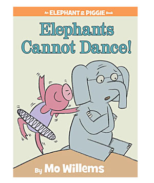 Elephants Cannot Dance (An Elephant and Piggie Book) by Mo Willems