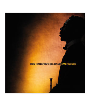 """Emergence"" by the Roy Hargrove Band"