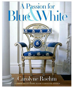 """""""A Passion for Blue & White"""" by Carolyne Roehm"""