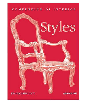 """""""Compendium of Interior Styles"""" by Francois Baudot"""