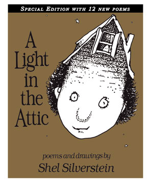"""A Light in the Attic"" by Shel Silverstein"