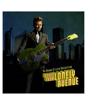 """Songs from Lonely Avenue"" album by Brian Setzer Orchestra"