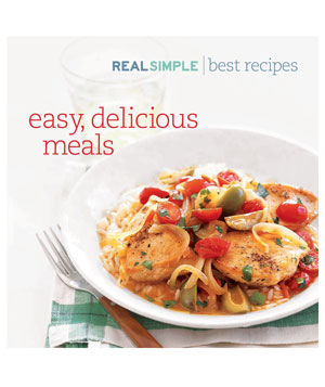 """Easy, Delicious Meals"" recipe book by Real Simple"