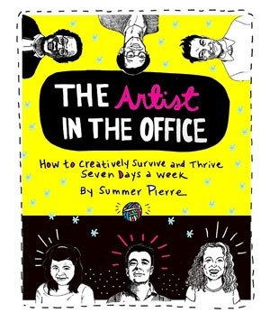 """The Artist in the Office"" handbook by writer/artist Summer Pierre"