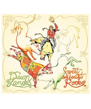 """Sweet Heart Rodeo"" album by Dawn Landes"