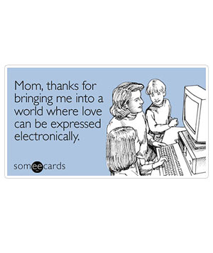 Tech-Savvy Mother's Day E-card