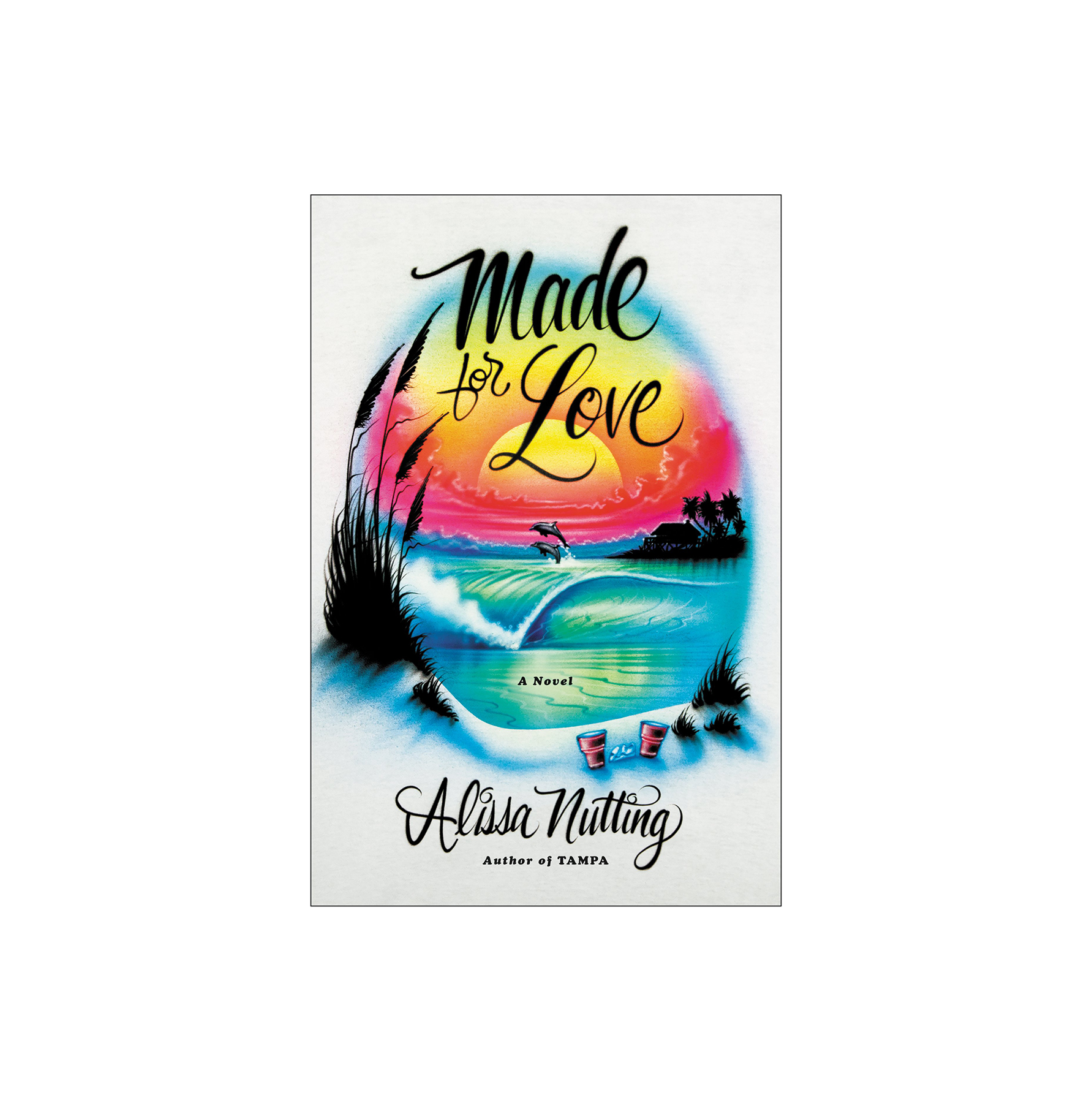Made for Love, by Alissa Nutting
