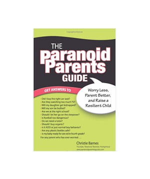 The Paranoid Parents Guide book