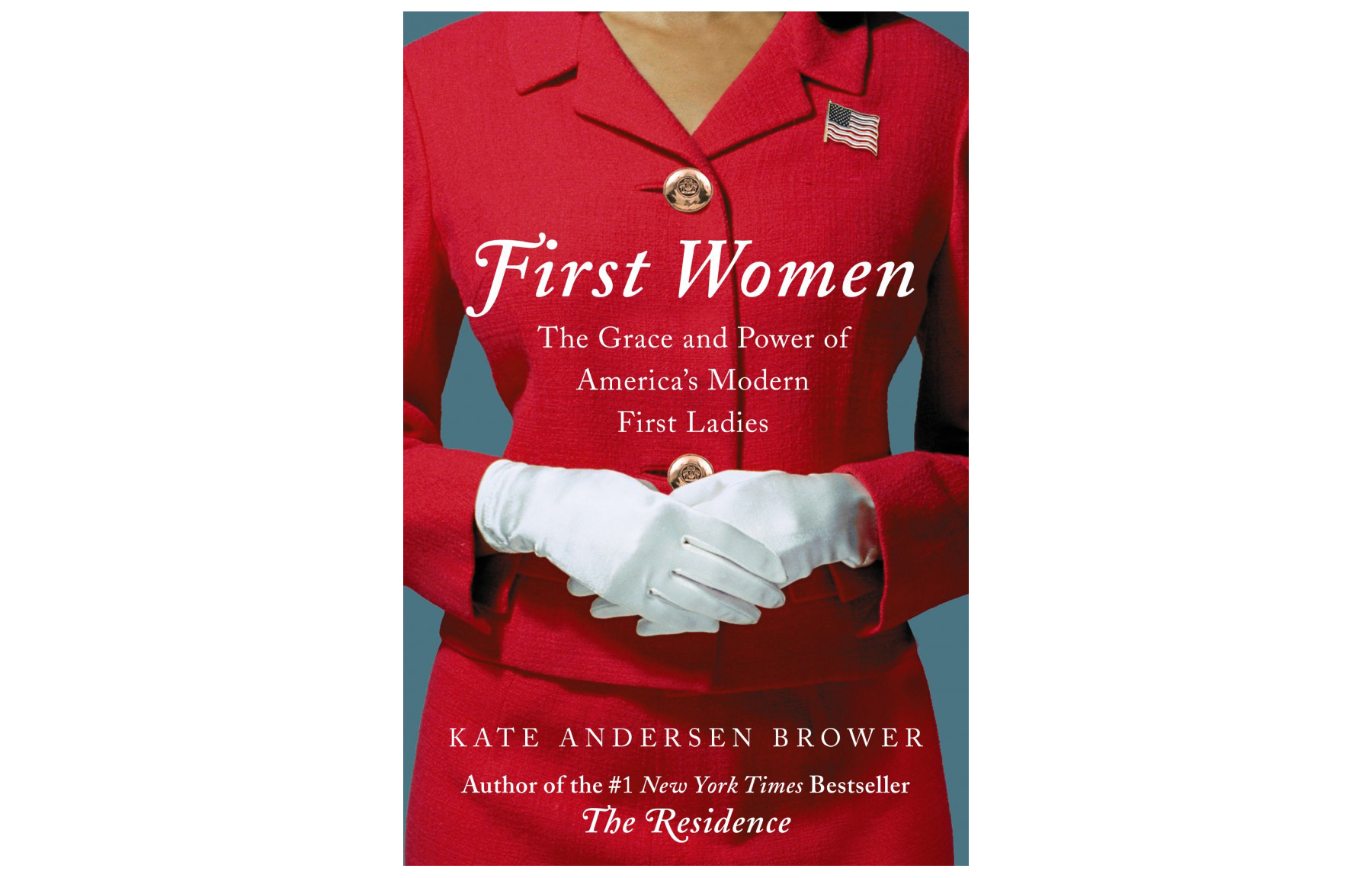 First Women, by Kate Andersen Brower