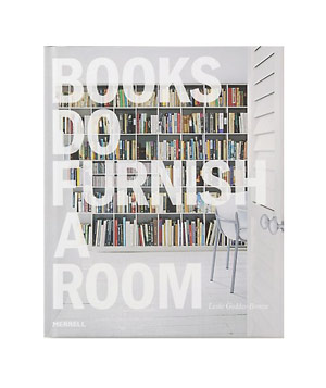 Books Do Furnish A Room by Leslie Geddes-Brown