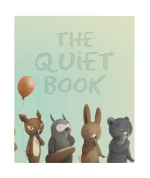 The Quiet Book By Deborah Underwood and Renata Liwska
