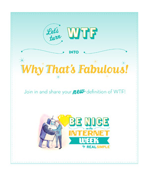 Let's turn WTF into Why That's Fabulous!