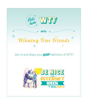 Let's turn WTF into Winning True Friends