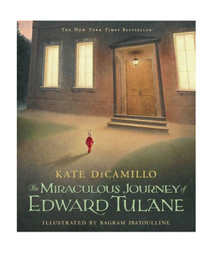 The Miraculous Journey of Edward Tulane, by Kate DiCamillo