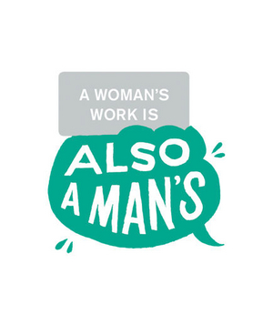 A woman's work is also a man's