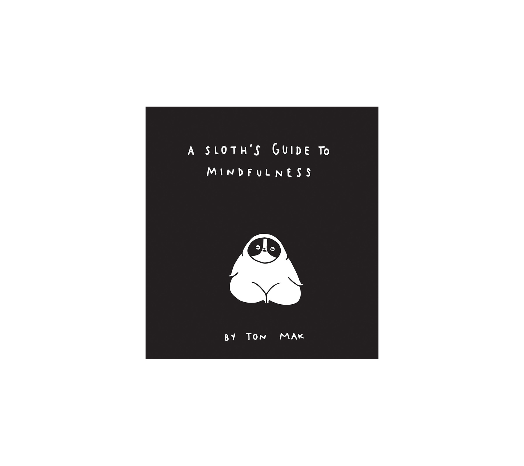 Gifts for avid readers: A Sloth's Guide to Mindfulness, by Ton Mak