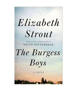 The Burgess Boys, by Elizabeth Strout