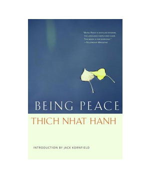 Being Peace, by Thich Nhat Hanh
