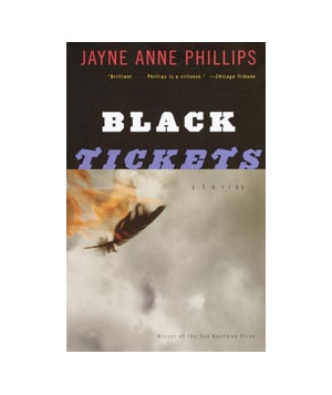 Black Tickets, by Jayne Anne Phillips