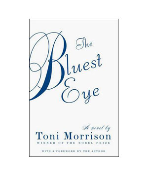 The Bluest Eye, by Toni Morrison