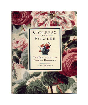 Colefax & Fowler: The Best in English Interior Decoration, by Chester Jones