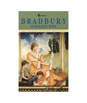 Dandelion Wine, by Ray Bradbury