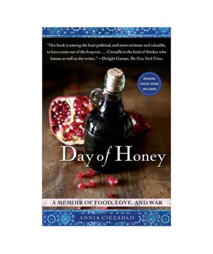 Day of Honey: A Memoir of Food, Love, and War, by Annia Ciezadlo