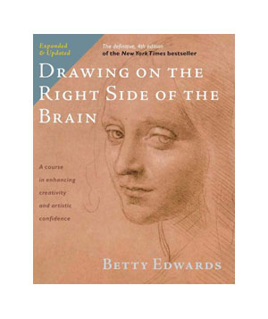 Drawing on the Right Side of the Brain, by Betty Edwards