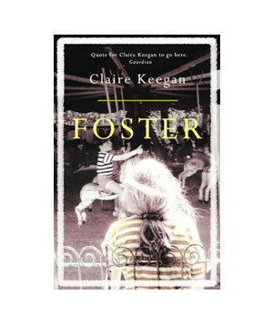 Foster, by Claire Keegan