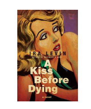 A Kiss Before Dying by Ira Levin