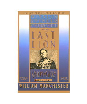 The Last Lion, by William Manchester