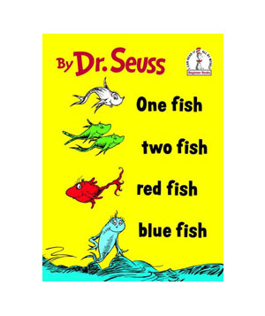 One Fish, Two Fish, Red Fish, Blue Fish, by Dr. Seuss