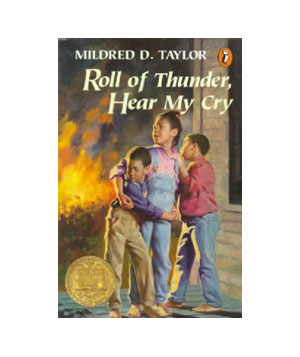 Roll of Thunder, Hear My Cry, by Mildred D. Taylor