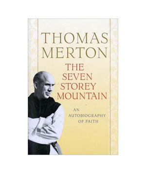 The Seven Storey Mountain, by Thomas Merton