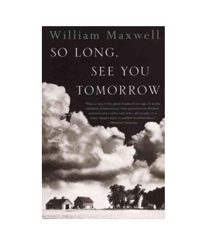 So Long, See You Tomorrow, by William Maxwell