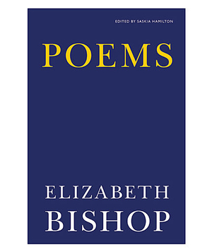 Poems, by Elizabeth Bishop
