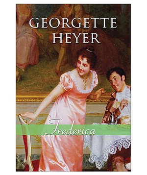 Frederica, by Georgette Heyer