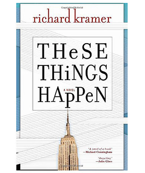 These Things Happen, by Richard Kramer