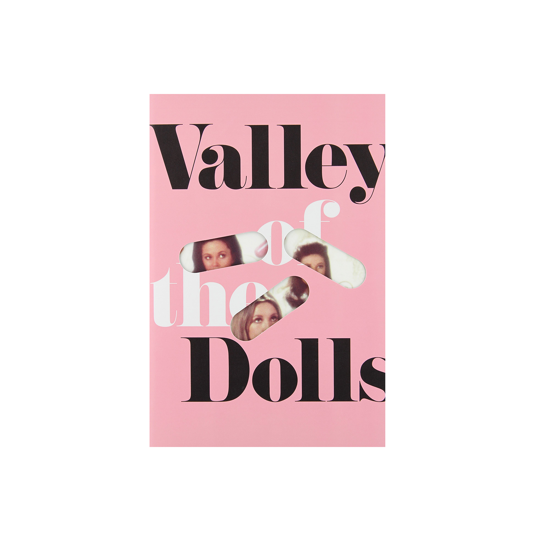 The Valley of the Dolls, by Jacqueline Susann