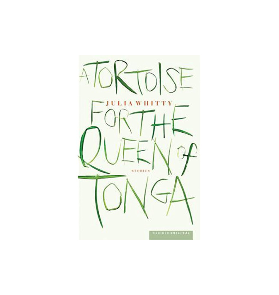 A Tortoise For The Queen of Tonga, by Julia Whitty