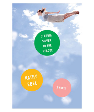 Claudia Silver to the Rescue, by Kathy Ebel