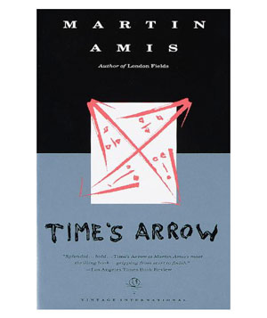Time's Arrow, by Martin Amis