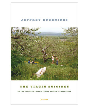 The Virgin Suicides, by Jeffrey Eugenides