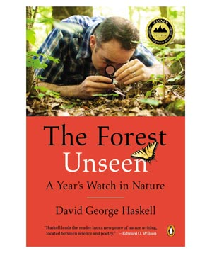 The Forest Unseen: A Year's Watch in Nature, by David George Haskell