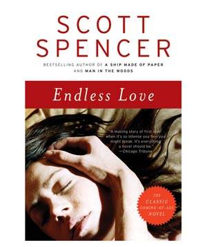 Endless Love, by Scott Spencer